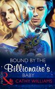 Bound by the Billionaire's Baby (Mills & Boon Modern) (One Night With Consequences, Book 10)