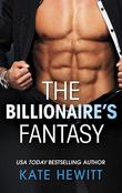 The Billionaire's Fantasy (Mills & Boon M&B) (The Forbidden Series, Book 2)