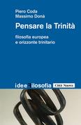 Pensare la trinità. Filosofia europea e orizzonte trinitario