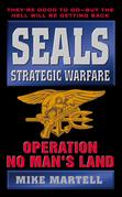 Seals Strategic Warfare: Operation No Man's Land