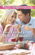 Best Friend to Wife and Mother?
