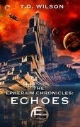 The Epherium Chronicles: Echoes