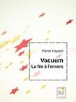 Vacuum, la fée à l'envers