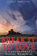 Break it to Love