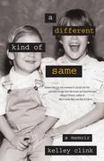 A Different Kind of Same: A Memoir