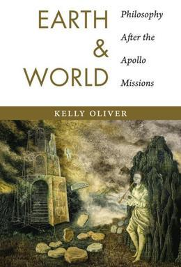 Earth and World: Philosophy After the Apollo Missions