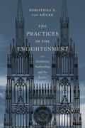 The Practices of the Enlightenment: Aesthetics, Authorship, and the Public