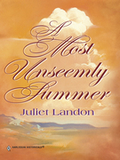 A MOST UNSEEMLY SUMMER