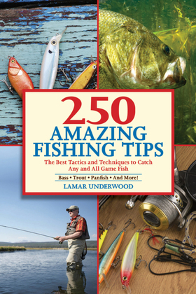 250 Amazing Fishing Tips
