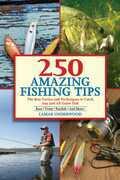 250 Amazing Fishing Tips