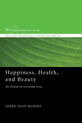 Happiness, Health, and Beauty