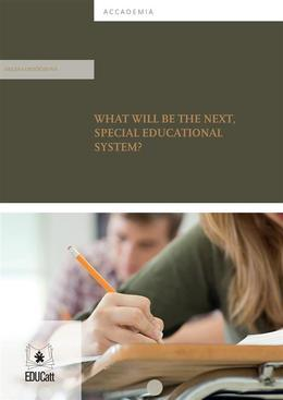 What will be the next, special educational system?