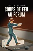 Coups de feu au Forum
