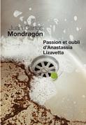 Passion et Oubli d'Anastassia Lizavetta