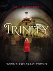 Trinity: The False Prince (Book 2)