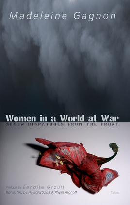 Women in a World at War: Seven Dispatches from the Front
