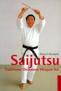 Saijutsu: Traditional Okinawan Weapon Art