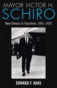 Mayor Victor H. Schiro: New Orleans in Transition, 1961-1970