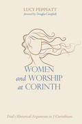 Women and Worship at Corinth: Paul's Rhetorical Arguments in 1 Corinthians