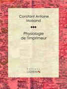 Physiologie de l'imprimeur