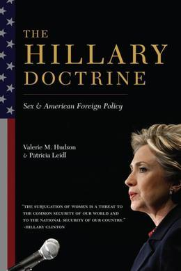 The Hillary Doctrine: Sex and American Foreign Policy