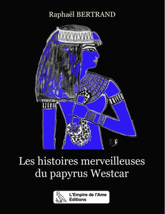 Les histoires merveilleuses du papyrus Westcar