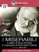 I Miserabili - Tomo IV - L'idillio di Rue Plumet e l'epopea di Rue Saint-Denis (Audio-eBook)