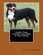 Greater Swiss Mountain Dog Puppy & Dog Training