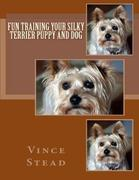 Fun Training Your Silky Terrier Puppy and Dog