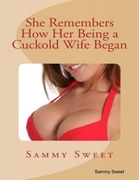 She Remembers How Her Being a Cuckold Wife Began