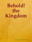 Behold! the Kingdom