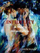 Infidelity: A Man's Inheritance