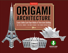 Origami Architecture: Create Lifelike Scale Paper Models of Three Iconic Buildings [Downloadable Folding Paper]