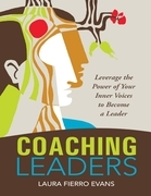 Coaching Leaders: Leverage the Power of Your Inner Voices to Become a Leader