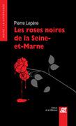 Les Roses noires de la Seine-et-Marne