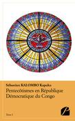 Pentecôtismes en République Démocratique du Congo - Tome I