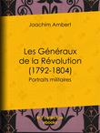 Les Généraux de la Révolution (1792-1804)