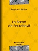 Le Baron de Fourchevif