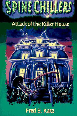 SpineChillers Mysteries Series: Attack of the Killer House