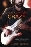 Color Me Crazy (Entangled Select Contemporary)