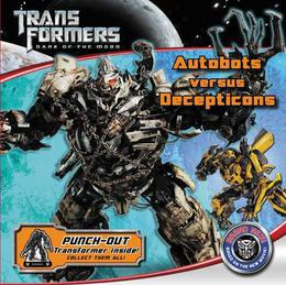 Transformers Dark of the Moon: Autobots Versus Decepticons: Autobots Versus Decepticons
