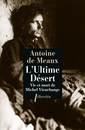 Ultime désert - Vie et mort de Michel Vieuchange