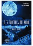 Les Maîtres du Nord Dans la série Mondes obscurs Tome II