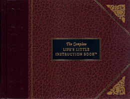 The Complete Life's Little Instruction Book