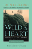 Wild at Heart: A Band of Brothers Small Group Participant's Guide
