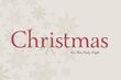 Christmas: On This Holy Night
