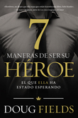 Siete maneras de ser su héroe