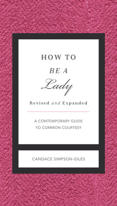 How to Be a Lady Revised and   Updated