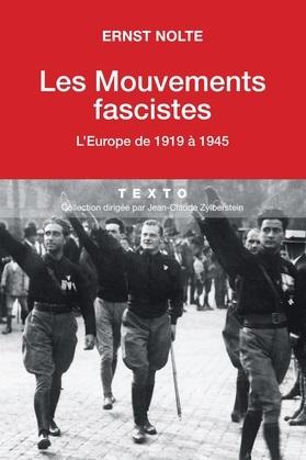 Les Mouvements fascistes. L'Europe de 1919 à 1945