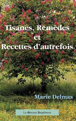 Tisanes. Remèdes et Recettes d'autrefois